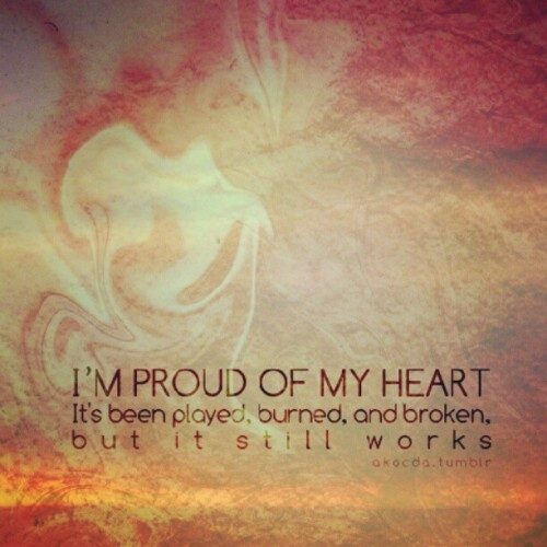 #proud #love #heart #God #works #broken #played #dissed #dismissed #rejected #life #living #beating #god #faith  (Taken with Instagram)