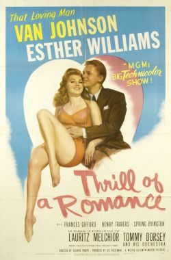 Movies I've Seen in 2012 125.  Thrill of a Romance (1945) Starring:  Van Johnson, Esther Williams, Frances Gifford Director:  Richard Thorpe Rating:  ★★★★/5