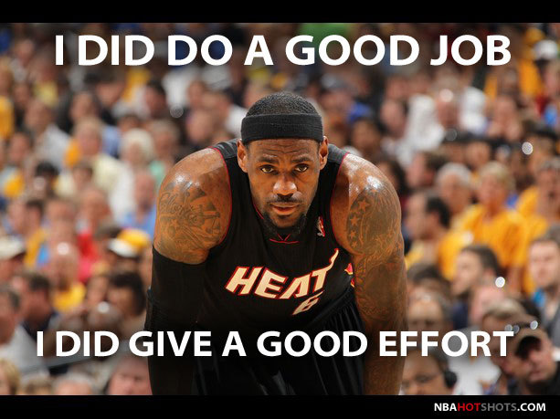 LeBron James Good Job Good Effort
