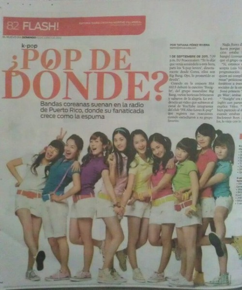 Girls Generation came out in a Kpop article in Puerto Rico….I don't even know how to respond to this..I'm about to die. Girls Generation came out in an article in MY country…in my little Island. I am such a proud SONE <3