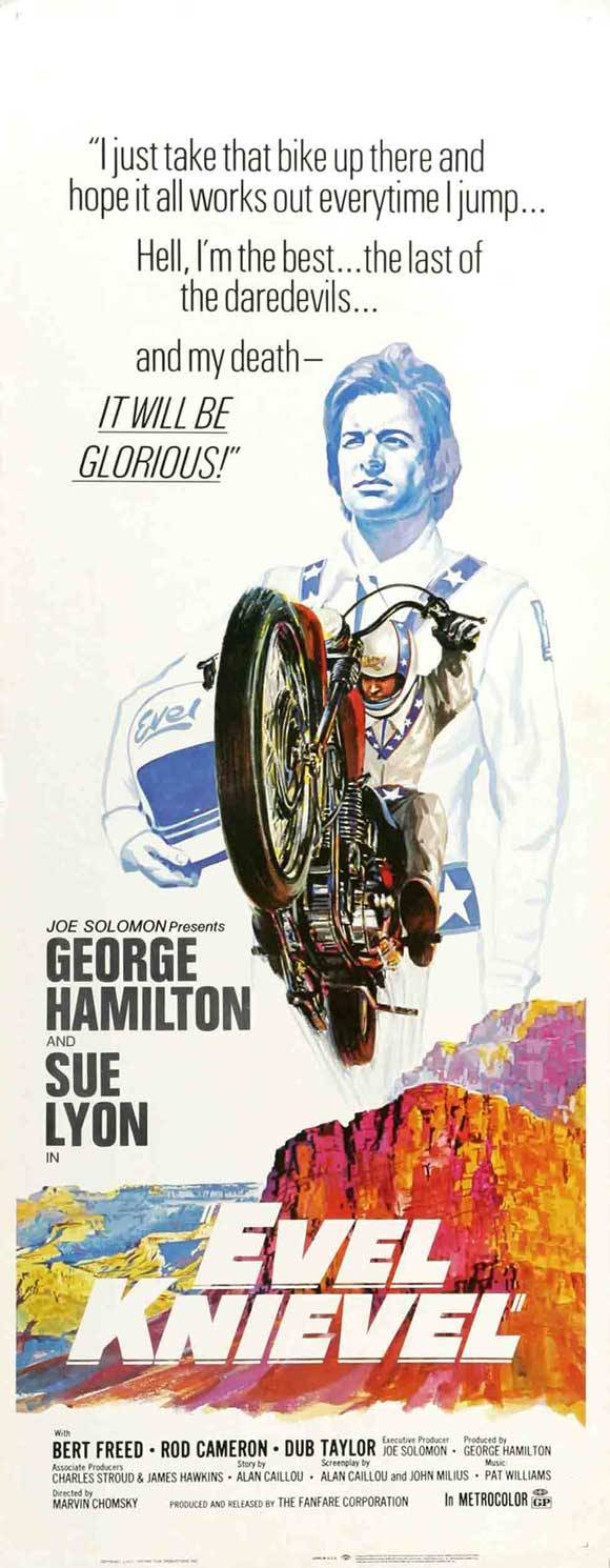 "celluloidshadows:  Movie poster for the 1971 film ""Evel Knievel"" starring George Hamilton and Sue Lyon. Click the pic to watch the movie in its entirety."
