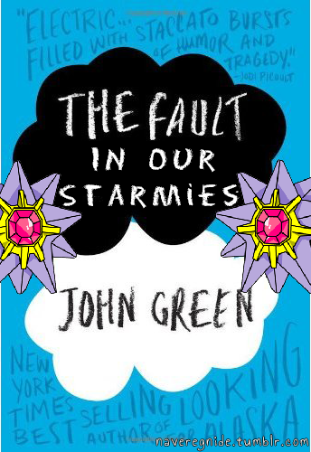 The Fault in Our Starmies - John Green