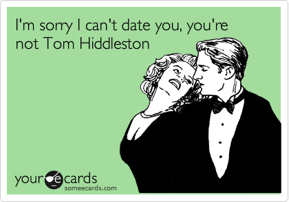 ilovehiddleston:  this might be a problem for my boyfriend….