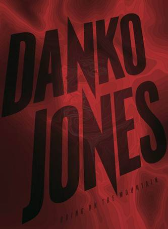 The Ultimate DANKO JONES DVD Collection to be Released in the United States on July 3, 2012
