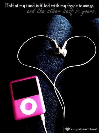 Half of my ipod is my favorite songs and the other half is yours | FOLLOW BEST LOVE QUOTES ON TUMBLR  FOR MORE LOVE QUOTES