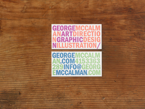 George McCalman Business Cards Designed by George McCalman  Letterpress on Cranes fluorescent white kid finish. Multiple color-way sets
