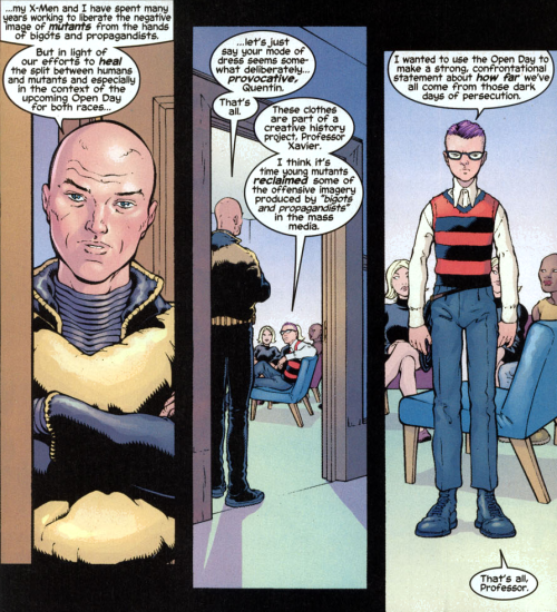 "readingthexmen:  New X-Men #135 Am I missing something here? What's wrong with the way Quentin is dressed? (Now, his hair, that's unusual. But not his clothes.)  Quentin's outfit is a recreation of the ""artists interpretation"" of a mutant overlord from the front page of The Daily Bugle, as seen earlier in the series:"