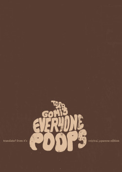 Everyone Poops by Tora Gomi Book Cover Redesign #14 Everyone Poops except for girls, wierd childhood classic thought. A blast to work on. Also by the high quality art print at Society6.