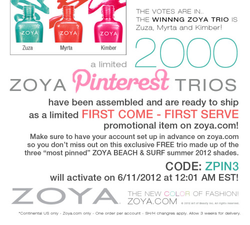 Would you like to get a mini set of Zoya Polish for free? All you have to do is set up a account if you don't have one already and pay $6.95 for shipping. Use code ZPIN3. Only 2000 will be given out so hurrrrrrry! This offer is for U.S only ):