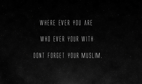 islamic-quotes:  Don't forget
