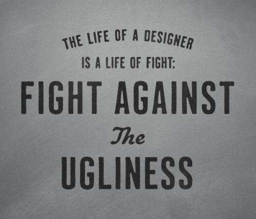 lylaandblu:  Fight against the ugliness