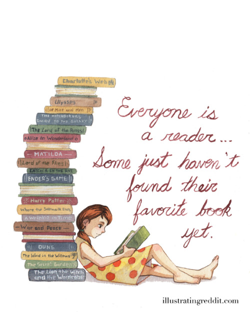 "Everyone is a Reader, Girl Edition 5""x7"" prints are available on Etsy for $7, and 8""x10"" prints for $18 High resolution image also available. The original Everyone is a Reader post has become my most popular post on Tumblr by far, with over one thousand likes. To celebrate, I've Put up a version of the illustration with a female character. Posted high resolution versions of both illustrations. For the girl version, see above. The boy version can be found here, and is also available on the original post."