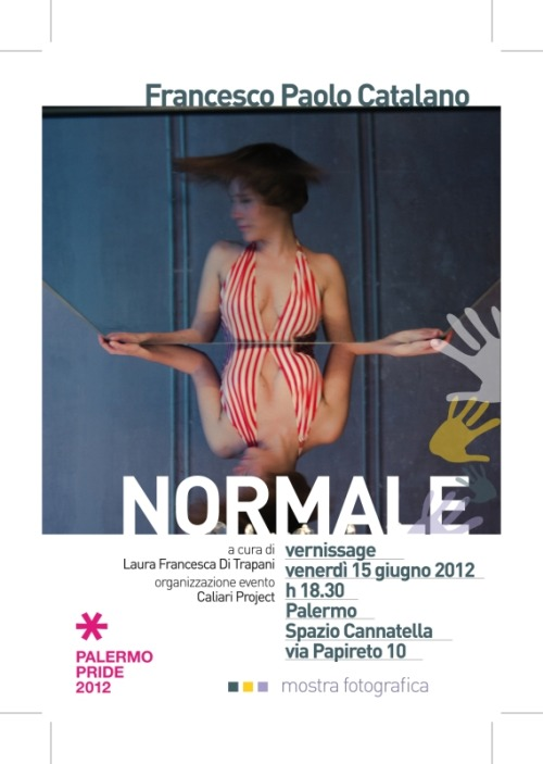 francescopaolocatalano:  NORMALE - Art Exibition - Patty Owens. Idolatria di un'icona queer. Francesco Paolo Catalano June 15, 2012. h 18.30 Palermo (Italy) Spazio Cannatella Museum/Art Gallery curated by Laura Francesca Di Trapani organizzation: Caliari Project  NORMALE is for Palermo Pride 2012 Special thanks to my friend, model, assistant & prop stylist, Ambra Janis Norrito In memory of Gia Carangi