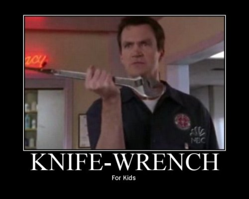 Knife-Wrench lol gotta love The Janitor