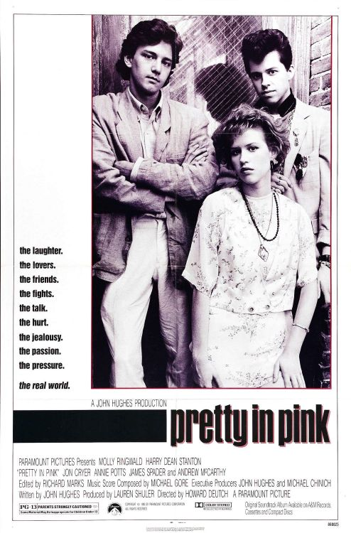 "Pretty in Pink (1986) Director: Howard Deutch Writer: John Hughes   The weakest of all the 80s John Hughes ""Brat Pack"" movies I have seen"