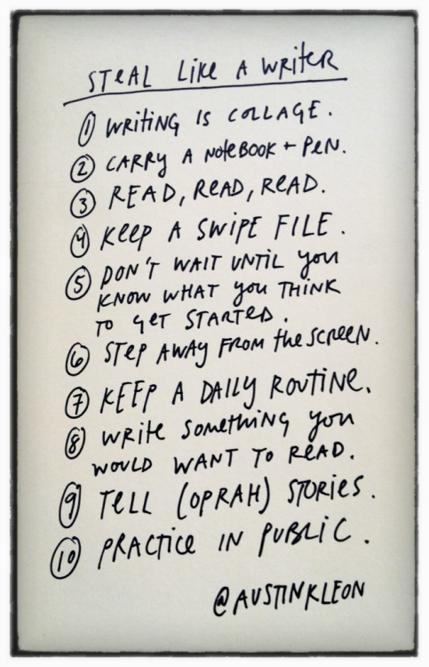 explore-blog:  Steal Like a Writer – the rules from Austin Kleon's fantastic Steal Like an Artist, adapted to writing. Original here.
