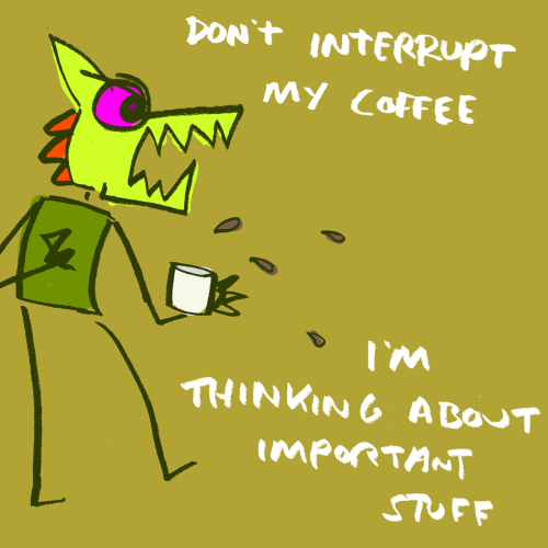 explodingdog:  Crazy Monster's morning coffee