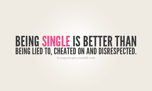 Sad Tumblr Quotes About Love: Love Quotes Pics • Being Single Is Better Than Being Lied