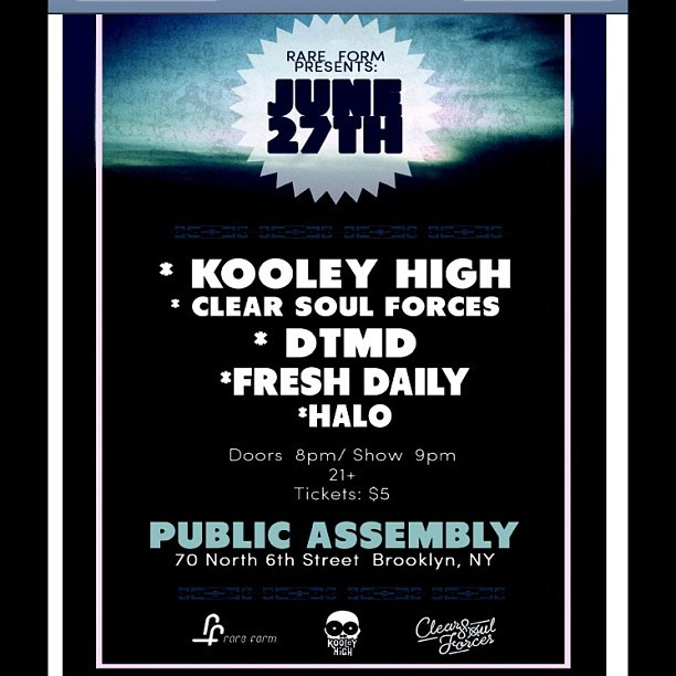 June 27th @kooleyhigh & @clearsoulforces will be rocking' at Public Assembly! Tickets are $5. 21+ and up (Taken with Instagram)