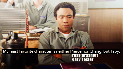 My least favorite character is neither Pierce nor Chang, but Troy.