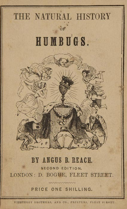 "The Natural History of Humbugs Reach (Angus B.) 1847   Wood-engraved frontispiece and illustrations, 12pp. advertisements at end, original pictorial wrappers,   Auction lot also includes:  The Natural History of 'Stuck-Up' People, The Flirt, The Natural History of the Gent, The Natural History of the Ballet-Girl, and The Natural History of the ""Hawk"" Tribe."