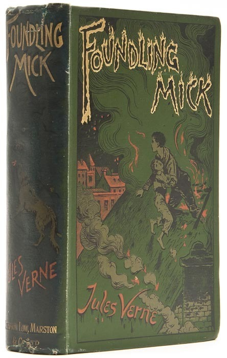 Foundling Mick Jules Verne.  (P'tit Bonhomme)  8vo, 1895.  A very scarce Jules Verne title. First English edition, 76 plates, small bookseller's label to front pastedown. ____________________________________________________The town of Westport, in the privince of Connacht, is situated on Clew Bay. This bay is one of the most beautiful along the entire seaboard of Ireland; its capes, promontories, and points are ranged like so many sharks' teeth which bite the incoming rollers. It is at Westport that we are to find little Mick in the dawn of his life's story; we shall see where, when, and how that story comes to its end.   ~Opening Paragraph