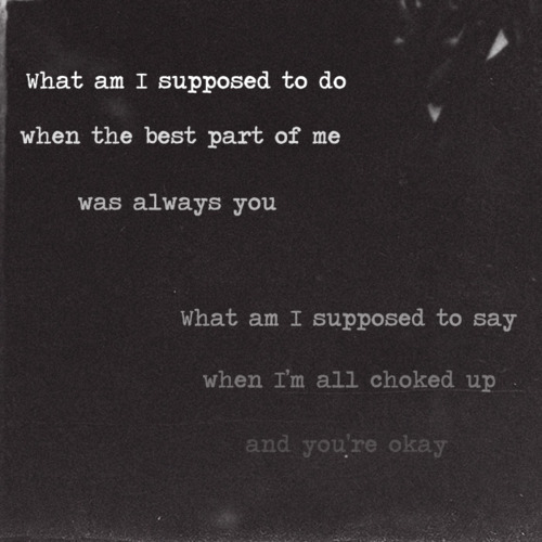skinny-depression:  one of my favorite songs! love this one