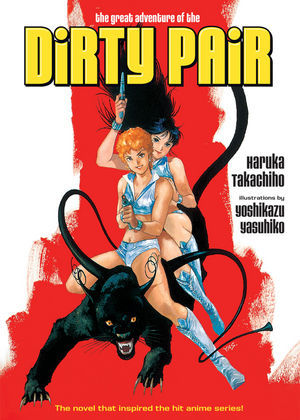 The Great Adventure of the Dirty Pair, Haruka Takachiho Started reading this over the weekend. Was planning to save for NYC trip, but I never get any reading done in airports. Pretty interesting. Learning some knew stuff about Kei and Yuri that seems to have been left out of the anime.