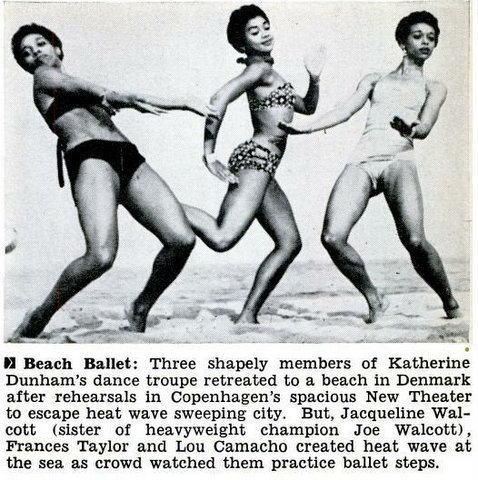 vintageblackglamour:  Who's ready to hit the beach? This trio of Katherine Dunham dancers (Jacqueline Walcott, Frances Taylor and Lou Camacho) are dancing on the beach in Copenhagen after a day of rehearsals in 1952. This photo appeared in the August 7, 1952 issue of Jet.