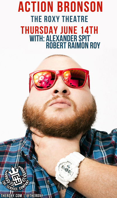Action Bronson, Alexander Spit, Robert Raimon Roy this Thursday.