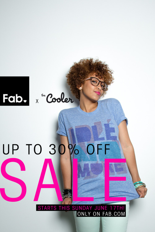 FAB X THE COOLER 30% OFF FLASH SALE! STARTS THIS SUNDAY! ONLY ON FAB.COM