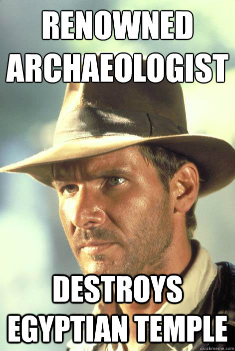 lekellyvania:  Damn you Indiana Jones…