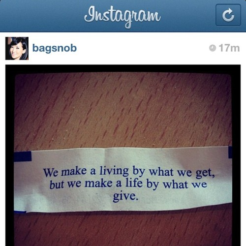 What a wise (fortune) cookie. #Repost from @bagsnob. #Giving #Life #Quote #LookGoodDoGood #Millennials #GiveBack  (Taken with Instagram)