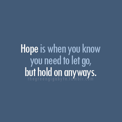 Always,Hold on,Hope,Let go,Love,Phrases