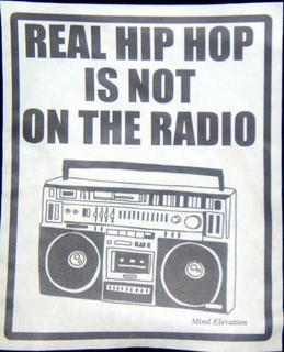 alvimkingdom:  REAL HIP HOP IS NOT ON THE RADIO