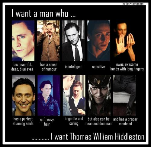 boreomgdom:  Dear Hiddleston, I want you!! Who else agree?