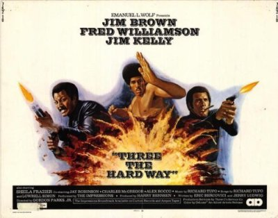 "celluloidshadows:  Movie poster for the 1974 blaxploitation film ""Three The Hard Way"" starring Jim Brown, Fred Williamson, and Jim Kelly. Click the pic to watch the original theatrical trailer."