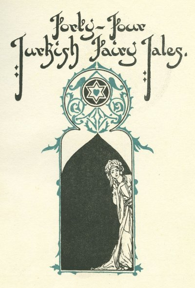 Forty-Four Turkish Fairy Tales Collected and translated by Dr. Ignácz Kúnos.