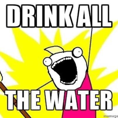 Hahaha, this was ME today!  Between rehydrating from yesterday and beating the crazy heat, I was throwin' back water like it was going out of style today! No worries: didn't drink ALL of it. Saved plenty for you! Remember to bring a bottle with you tomorrow and fill 'er up often. :)