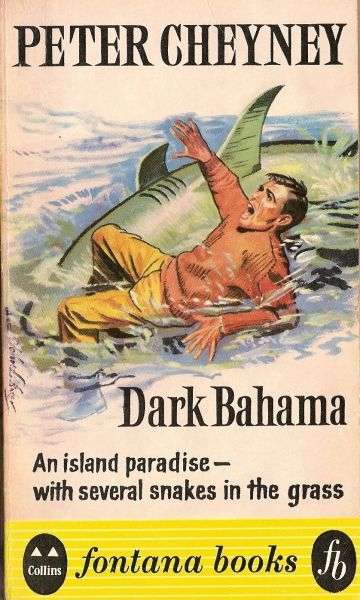 Guessing he didn't see the sign… Peter Cheyney: Dark BahamaFontana Books 1960Cover by John L. Baker
