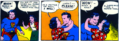 Superman and Lois Lane's first kiss   Interesting that she was the one who initiated it. I also love Superman's reaction here—it's hard to imagine later versions of Superman with that expression on their face.