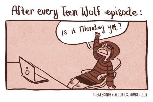 I don't know how I last every week.  Teen Wolf ate my soul. I regret nothing.