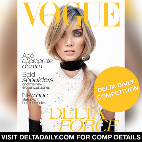 deltadaily:  Win a signed copy of Vogue Australia featuring Delta Goodrem on the cover! Competition details here: http://deltadai.ly/j10y9
