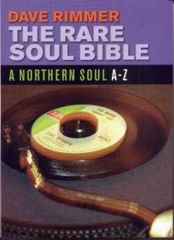 Sons Books The Rare Soul Bible (Dave Rimmer) - This book is a route map for the serious Soul Vinyl Addict.
