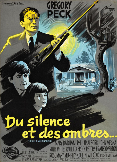 "movieposteroftheday:  French affiche moyenne for TO KILL A MOCKINGBIRD (Robert Mulligan, USA, 1962) Artist: Boris Grinsson (1907-1999) Poster source: MoviePosterDB Though Harper Lee's novel has been titled in French successively as ""Quand meurt le rossignol"" (""When the nightingale dies""),  ""Alouette, je te plumerai"" (""Lark, I will pluck your feathers"") and ""Ne tirez pas sur l'oiseau moqueur"" (""Don't Shoot the Mockingbird""), the film was titled ""Du silence et des ombres"" or ""Of Silence and Shadows."""