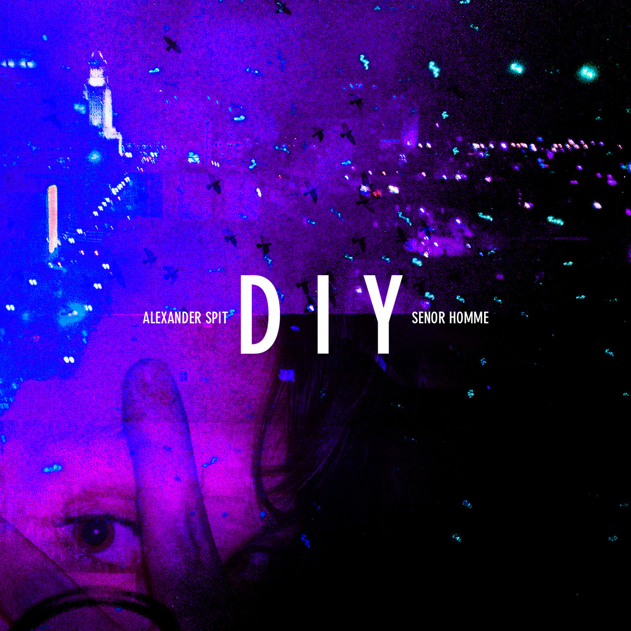 "ALEXANDER SPIT & SENOR HOMME ""DIY"" PRODUCED BY ALEXANDER SPIT CLICK HERE FOR FREE DOWNLOAD"