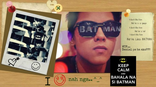 WTF…. Hero ko si Batman at Like ni DJ si Batman… Eh di Daniel Padilla Forever