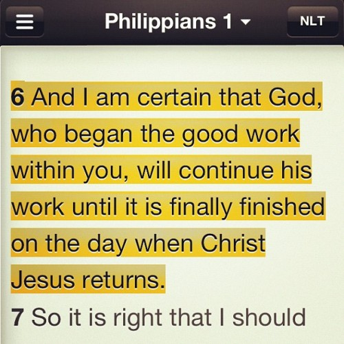 jarridwilson:  Philippians 1:6 (Taken with Instagram)