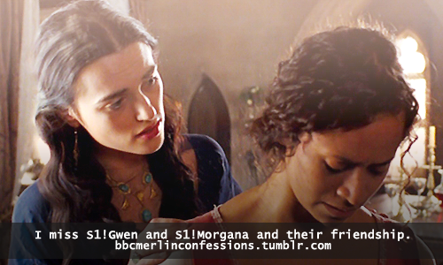 I miss S1!Gwen and S1!Morgana and their friendship.