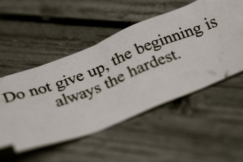 Do not give up, the beginning is always the hardest | FOLLOW BEST LOVE QUOTES ON TUMBLR  FOR MORE LOVE QUOTES